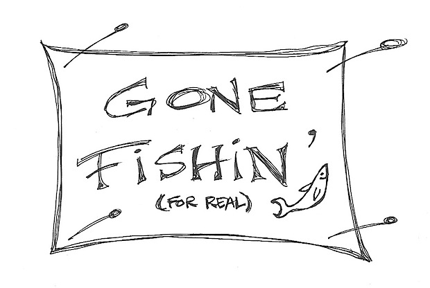Gone Fishin'.jpeg